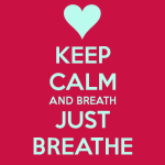keep-calm-and-breath-just-breathe